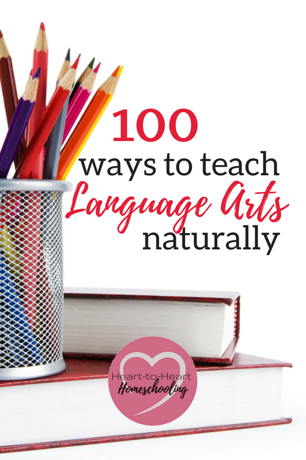 Don't make teaching Language Arts harder than it needs to be! Check out these 100 resources, lessons, and ideas to help you teach it naturally. #homeschool #homeschooling   homeschooling language arts   homeschooling english   teaching writing   teaching language arts