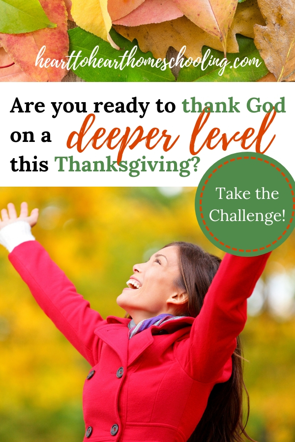 During the Thanksgiving season, do we really consider what we are thankful for on a deeper level? On a level that changes our attitudes and thoughts and motives? Take the free GRATEFUL: 8 day Scripture writing and prayer challenge! #Thanksgiving | thankfulness | faith | prayer | homeschool | homeschooling mom | Christian faith | giving thanks