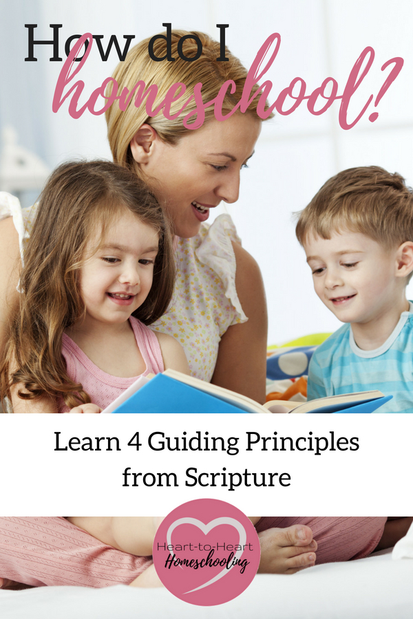 How do I homeschool? There are so many great methods and resources it can be overwhelming when you are new to homeschooling. Here are 4 guiding principles from Scripture to help you decide. #homeschool #homeschooling | how to homeschool | homeschool methods | homeschool curriculum | teaching | teaching your children | homeschool | homeschooling | faith
