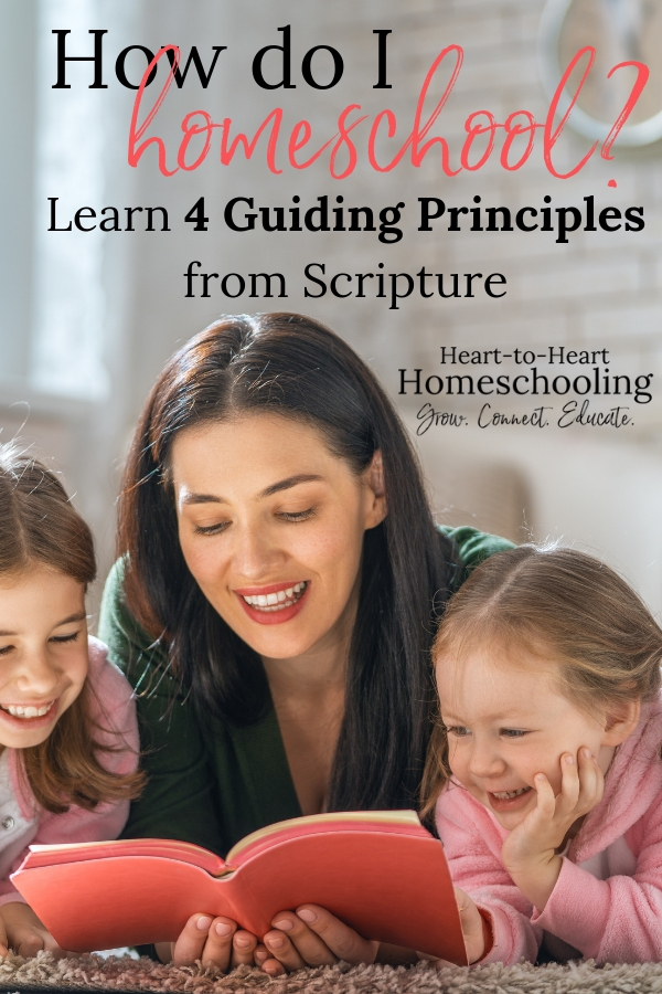 How do I homeschool? There are so many great methods and resources it can be overwhelming when you are new to homeschooling. Learn 4 guiding principles from Scripture to help. #homeschool | how to homeschool | homeschool methods | homeschool curriculum | teaching | teaching your children | homeschool | how to start homeschooling | homeschool for beginners | homeschool for beginners tips | homeschool Christian | homeschool Christian posts