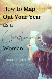 How to Map Out Your Year as a Christian Woman