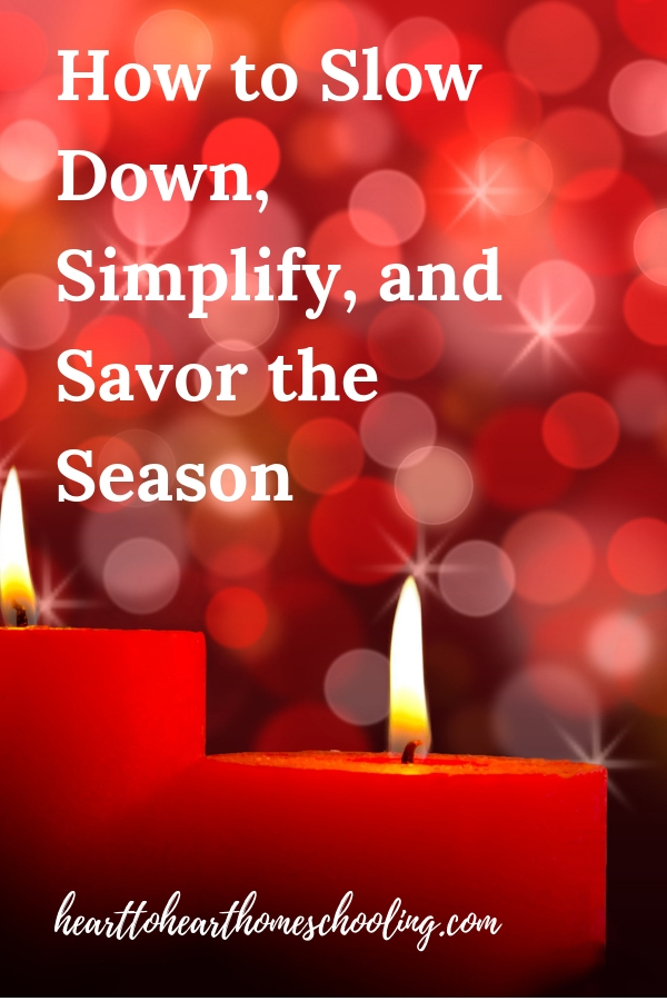 Instead of adding one more thing, why not slow down, simplify, and savor this Christmas season? #Christmas #homeschool | Christmas celebration ideas | Christmas ideas | homeschool Christmas ideas | homeschool Christmas | Christmas devotionals for women | Christmas devotionals for kids | Christmas devotional ideas | Christmas devotional Bible studies