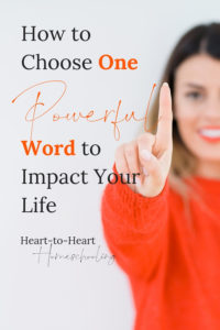 How to Choose One Powerful Word to Impact Your Life