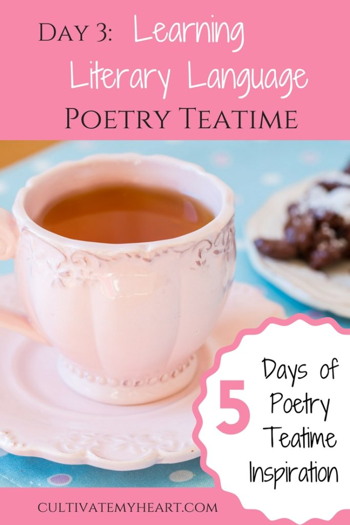 5 Days of Poetry Teatime Inspiration: Day 3 Learning Literary Language