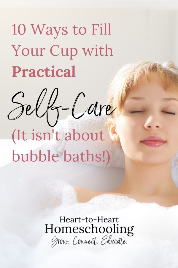 10 Ways to Fill Your Cup: A Guide to Self-Care for Homeschooling Moms