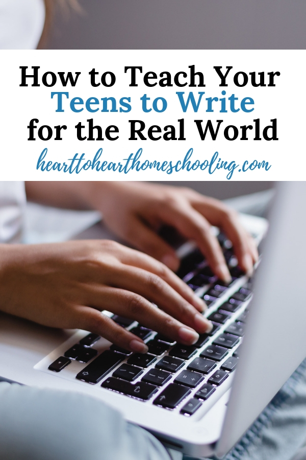 how to teach your teens to write for the real world  hearttoheart  writing for teens should go beyond just writing essays and research papers  teach your middle