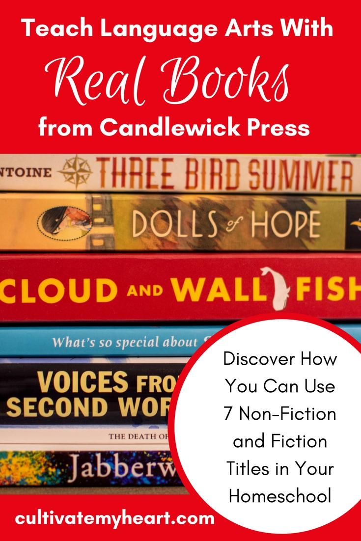 Teach Language Arts with Real Books from Candlewick Press: Discover How You Can Use 7 Non-Fiction and Fiction Titles In Your Homeschool